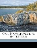 Gail Hamilton's Life in Letters