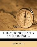 Autobiography of John Fritz