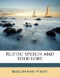 Rustic Speech and Folk-Lore