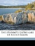 Student's Dictionary of Anglo-Saxon