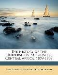 History of the Universities' Mission to Central Africa, 1859-1909
