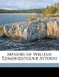 Memoir of William Edmondstoune Aytoun
