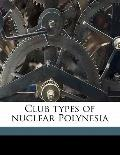 Club Types of Nuclear Polynesi