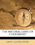 Natural Laws of Husbandry