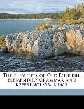 Elements of Old English; Elementary Grammar and Reference Grammar