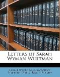 Letters of Sarah Wyman Whitman