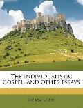 Individualistic Gospel, and Other Essays
