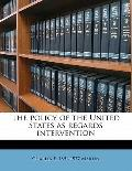 Policy of the United States As Regards Intervention