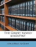 Grant Family Magazine