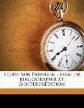 Étude Sur Pathelin : Essai de bibliographie et D'interprétation