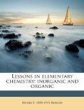 Lessons in elementary chemistry; inorganic and organic