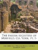 The parish registers of Mirfield, Co. York. pt. 1-