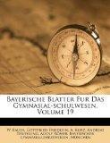 Bayerische Blatter Fur Das Gymnasial-schulwesen, Volume 19 (German Edition)