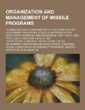 Organization and Management of Missile Programs; Hearings Before a Subcommittee of the Commi...