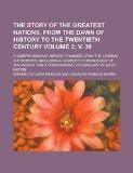 The story of the greatest nations, from the dawn of history to the twentieth century; a comp...
