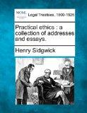 Practical ethics: a collection of addresses and essays.