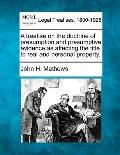 A treatise on the doctrine of presumption and presumptive evidence as affecting the title to...