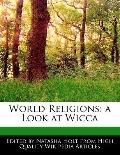 World Religions : A Look at Wicca