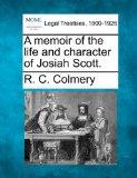 A memoir of the life and character of Josiah Scott.