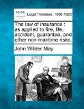 The law of insurance: as applied to fire, life, accident, guarantee, and other non-maritime ...