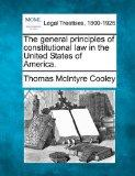 The general principles of constitutional law in the United States of America.