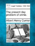 The present day problem of crime.