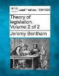Theory of legislation. Volume 2 of 2