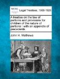 A treatise on the law of portions and provisions for children of the nature of portions: wit...