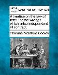 A treatise on the law of torts: or the wrongs which arise independent of contract.
