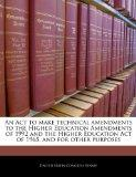 An Act to make technical amendments to the Higher Education Amendments of 1992 and the Highe...