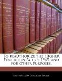 To reauthorize the Higher Education Act of 1965, and for other purposes.
