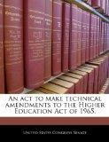 An act to make technical amendments to the Higher Education Act of 1965.