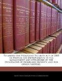 To amend the Homeland Security Act of 2002 to provide for improvements in the management and...