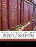 To amend the Elementary and Secondary Education Act of 1965 to establish a program to help c...