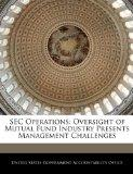 SEC Operations: Oversight of Mutual Fund Industry Presents Management Challenges