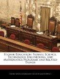 Higher Education: Federal Science, Technology, Engineering, and Mathematics Programs and Rel...