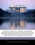 Defense Logistics: Efforts to Improve Distribution and Supply Support for Joint Military Ope...