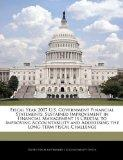 Fiscal Year 2007 U.S. Government Financial Statements: Sustained Improvement in Financial Ma...