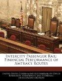 Intercity Passenger Rail: Financial Performance of Amtrak's Routes