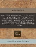 Englands warning by late frowning providences, especially the immediate hand of God upon the...