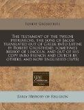 The testament of the twelve patriarchs, the sons of Jacob translated out of Greek into Latin...