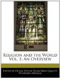 Religion and the World Vol. 1: An Overview
