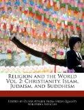 Religion and the World Vol. 2: Christianity, Islam, Judaism, and Buddhism