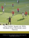 The Great Book of FIFA World Cup History and Trivia