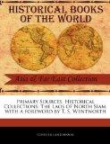 Primary Sources, Historical Collections: The Laos of North Siam, with a foreword by T. S. We...