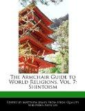 The Armchair Guide to World Religions, Vol. 7: Shintoism