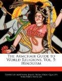 The Armchair Guide to World Religions, Vol. 5: Hinduism