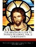 Armchair Guide to World Religions : Christianity