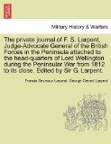 The private journal of F. S. Larpent, Judge-Advocate General of the British Forces in the Pe...