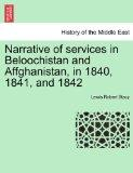 Narrative of services in Beloochistan and Affghanistan, in 1840, 1841, and 1842
